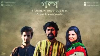Franklin Traviosu - Golpo (গল্প) ।। Oroni ।। Yasir Arafat ।। Fahad Hossain  [Official Audio]