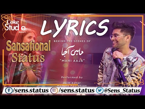 Whatsapp Status | Mahi Aaja lyrics, Asim Azhar and Momina Mustehsan, Coke Studio Season 11,
