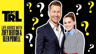 Zoey Deutch & Glen Powell's Advice On Crushes 💖 & More | Life Advice | TRL