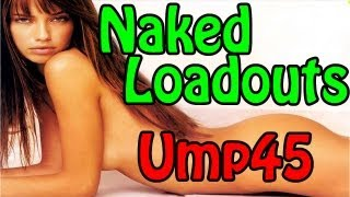 Naked Loadouts - UMP45