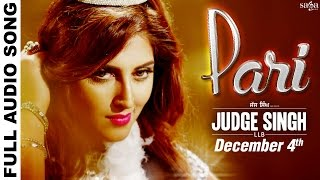 Pari - Full Audio - Ravinder Grewal & Shipra Goyal - Judge Singh LLB - Latest Punjabi Songs 2015