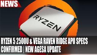 Ryzen 5 2500U & Vega Raven Ridge APU Specs Confirmed | New AGESA Update