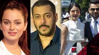 Will Salman Forgive Kangana For Her Statement?, Anushka & Virat To Get Engaged Soon & More