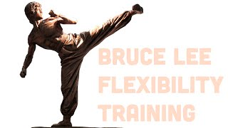 Flexible Like Bruce Lee: His Personal Flexibility Training