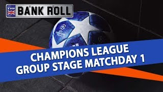 Champions League Group Stage Matchday 1 | Tuesday 18th Sept.  | Team Bankroll Predictions