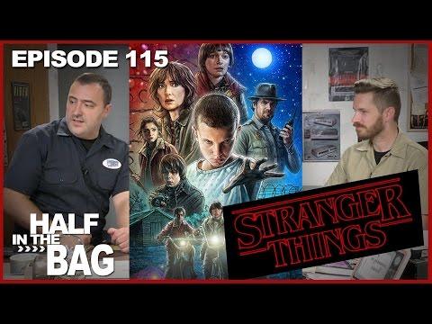 Half in the Bag Episode 115 Stranger Things