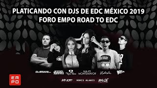 PLATICANDO CON DJS DE EDC MÉXICO 2019 | FORO EMPO ROAD TO EDC  FT MAJO MONTEMAYOR