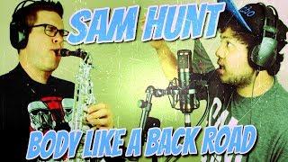 Sam Hunt | Body Like A Back Road | BriansThing & James Castillo (Cover) 🎷🎸