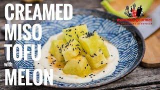 Creamed Miso Tofu with Melon | Everyday Gourmet S7 E72