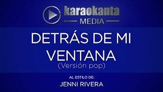 Karaokanta - Jenni Rivera - Detrás de mi ventana (Ver. Pop)