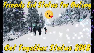 Eid Day 3 Status - Special Eid Status for whatsapp 2018 - Friends Get together on eid status