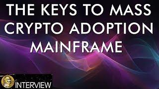 Cryptocurrency Mass Adoption & Internet Freedom - Mainframe