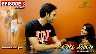 Hindi Web Series 2017| Fake Lovers| Episode 03| ROOMMATES| UNCUT| TOP 5 WEB SERIES|