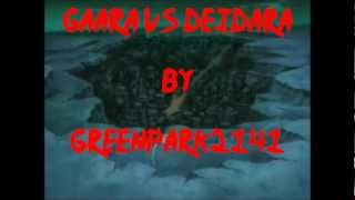 Gaara VS Deidara HD [Pelea Completa] By GreenPark2141