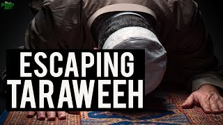 Escaping Taraweeh