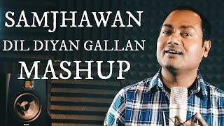 Samjhawan+-+Dil+Diyan+Gallan+Mashup+-+Mayoor+Chaudhary+%7C+Rahat+Fateh+Ali+Khan+%7C+Atif+Aslam