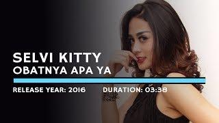 Selvi Kitty - Obatnya Apa Ya (Lyric)