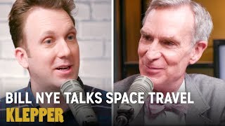 Bill Nye Explains How We Can Actually Get to Mars - Klepper Podcast