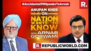 Anupam Kher Speaks To Arnab Goswami On The Nation Wants To Know   Accidental Prime Minister