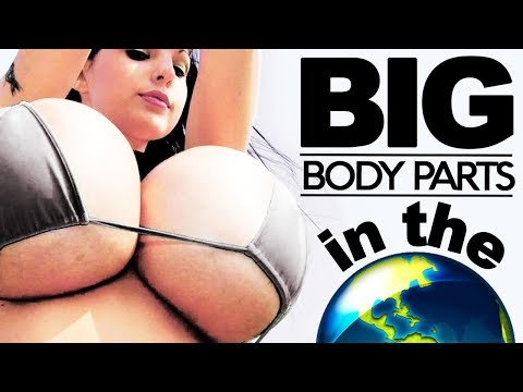 11 Biggest Body Parts In The World
