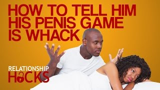 How To Tell Him He's Bad In Bed & How To Get Out Of Having Sex | Relationship Hacks