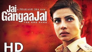 Jai Gangaajal Full Movie HD 2016 | Priyanka Chopra, Prakash Jha, Manav Kaul
