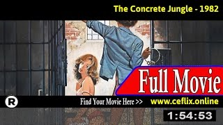 Watch: The Concrete Jungle (1982) Full Movie Online
