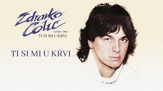 Zdravko Colic - Ti si mi u krvi - (Audio 1984)