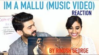 IM A MALLU Music Video Reaction | Rinosh George | by RajDeep