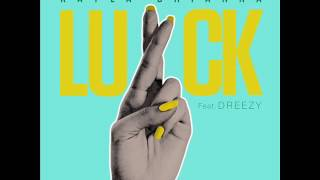 Kayla Brianna Feat Dreezy - Luck ( NEW RNB SONG MARCH 2017 )
