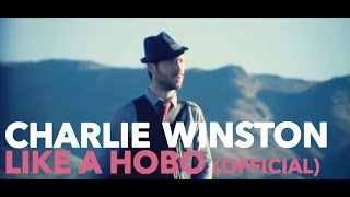 CHARLIE WINSTON - Like A Hobo (Official Video)