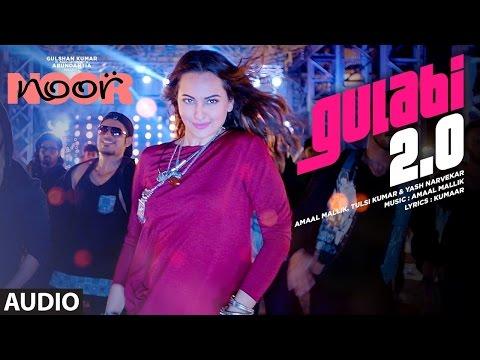 Xxx Mp4 Noor Gulabi 2 0 Audio Song Sonakshi Sinha Amaal Malik 3gp Sex