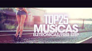 TOP 25 Musicas ELETRONICAS/FREE STEP 2015    AGOSTO    ᴱᵖᶦᶜᵀᵒᵖ¹º