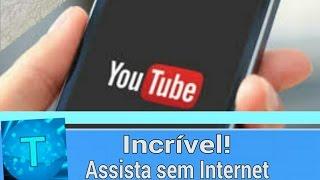 Saiu! App para assistir vídeos do YouTube sem Internet