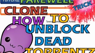 HOW TO ACCESS / UNBLOCK DEAD TORRENTZ SITE ONCE AGAIN - NEW TRICK- WORKING 100% (2017)