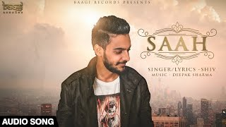 Saah | Shiv Saini | Baagi Records | Latest Punjabi Songs 2015 | BAAGI RECORDS