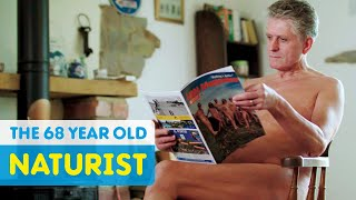 Meet The Rebellious Naturist Enjoying His Freedom   Life After 50