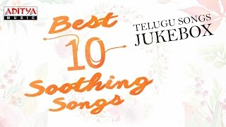 Best 10 Telugu Soothing Songs ♫ ♫♫  You Need To Listen 🎧
