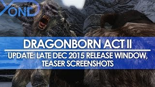 Dragonborn Act II - Update: Late December 2015 Release Window & Teaser Screenshots