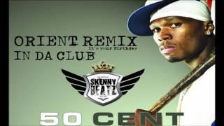 50 Cent -  In da Club #IYBD !ORIENTAL REMIX! (prod. by SkennyBeatz) PITCH