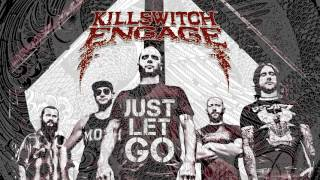 Killswitch Engage - Just Let Go (Audio)
