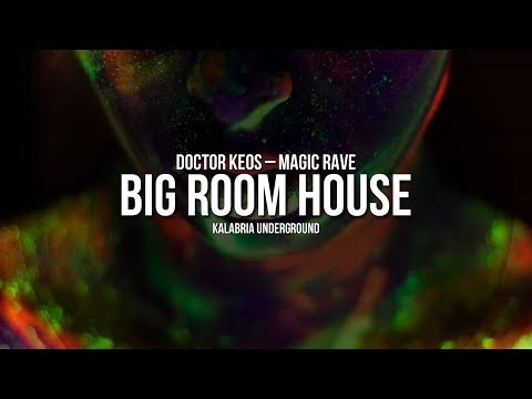 Doctor Keos - Magic Rave - BIG ROOM HOUSE / NEW TOP HIT 2016 - 2017