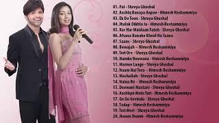 Best of Himesh Reshammiya Shreya Ghoshal |  Nonstop Bollywood Songs |  Jukebox Music Playlist 2019