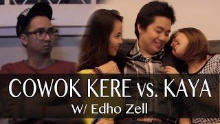 Cowok Kere vs. Cowok Kaya - with EDHO ZELL
