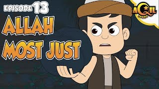 AQIL Story | Episode 13 |  Allah Most Just | English Language