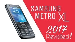 Samsung Metro XL 2017 Review!
