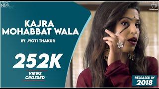 Kajra Mohabbat Wala feat. Jyoti Thakur {namyoho studios} || cover song || [ 2018 ]