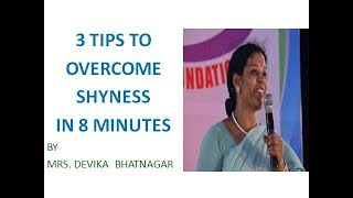 3 TIPS   TO  OVERCOME  SHYNESS  IN 8  MINUTES
