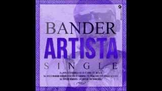 Bander ft Vários Artistas - Artista (Remix)