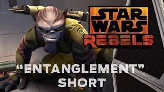 Entanglement - Short | Star Wars Rebels